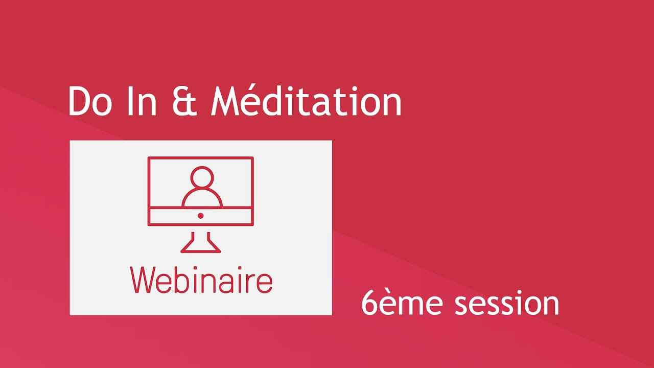 Do In & Méditation - 6ème session