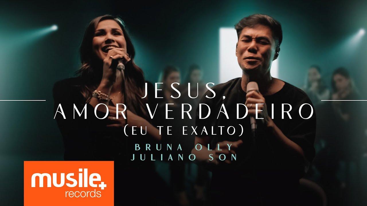Bruna Olly e Juliano Son - Jesus, Amor Verdadeiro / Eu Te Exalto (Ao Vivo)