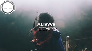 Alivvve - Eternity [atmospheric ambient downtempo]