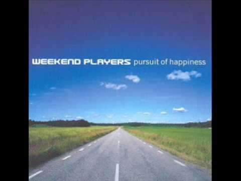 Weekend Players - Best Days of Our Lives