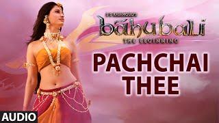 Pachchai Thee Full Song (Audio) | Baahubali (Tamil) | Prabhas, Rana, Anushka, Tamannaah
