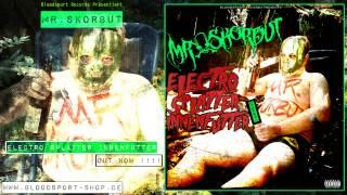 MR. SKORBUT - ELECTRO SPLATTER INNENFUTTER feat. Murda Ron & Vata Thereza