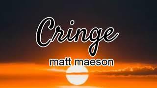 cringe matt maeson lyrics video