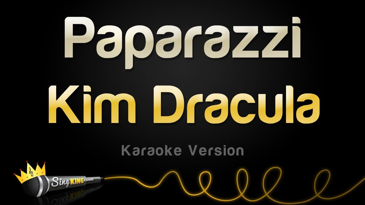 Kim Dracula - Paparazzi (Karaoke Version)