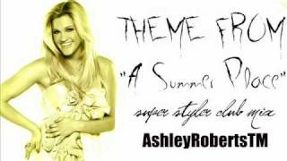 "Ashley Roberts - Theme From ""A Summer Place"" - Super Styler Club Mix"