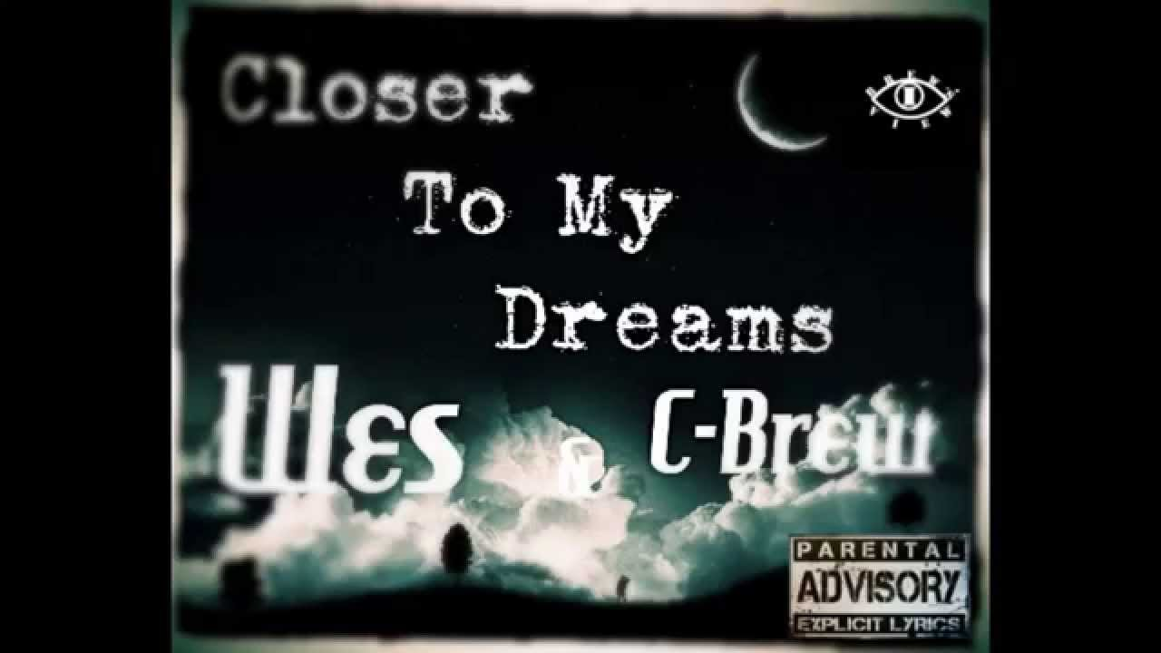 Wes - Closer To My Dreams Ft. C-Brew