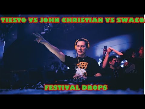 Tiesto vs John Christian vs SWACQ - Festival Drops
