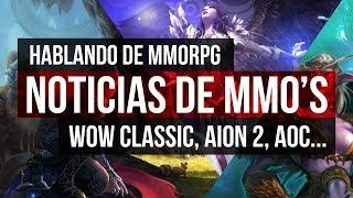 Noticias de MMORPG: Aion 2, Blade Soul 2, WoW Classic, Ashes of Creation | Hablando de MMORPG 3x05