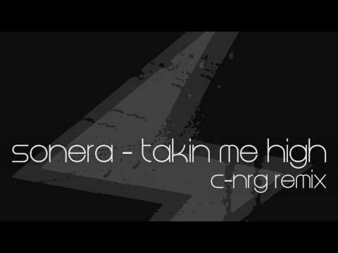 Sonera - Takin Me High (C-NRG RMX)