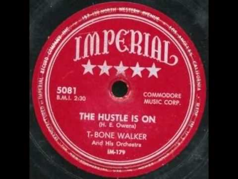 T Bone Walker - The Hustle Is On
