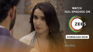 Manmohini - Spoiler Alert - 21 August 2019 - Watch Full Episode On ZEE5 - Episode 199