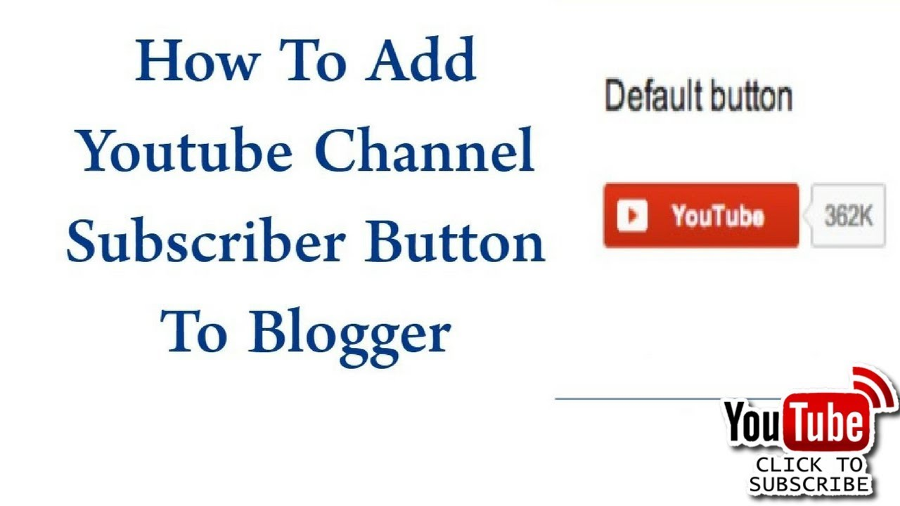 how to add youtube subscribe button on blogger