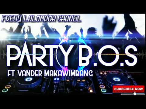 FREDY LALOMPOH FT VANDER M - PARTY B.O.S MIX 2019