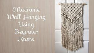 Macrame Wall Hanging With Basic Beginner Knots Tutorial Diy