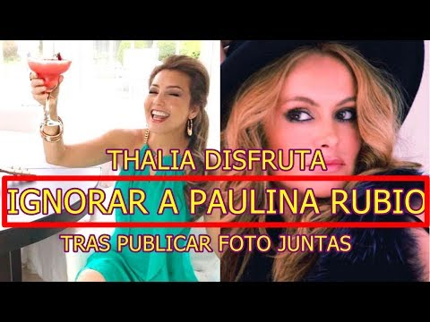THALIA se SIRVE FRIA VENGANZA contra PAULINA RUBIO tras publicar FOTO JUNTAS