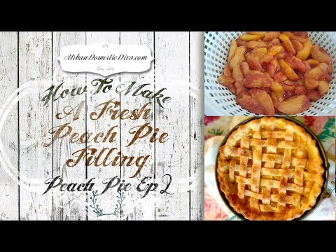 How-To Make Fresh Peach Pie Filling, Ep 2, Peach Pie How-To