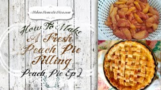 Episode #2: How 2 Make Fresh Peach Pie Filling (from How2make A Fresh Peach Lattice Pie Series)