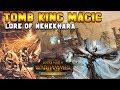 Tomb Kings Magic: Lore of Nehekhara | Total War: Warhammer 2: Rise of the Tomb Kings DLC