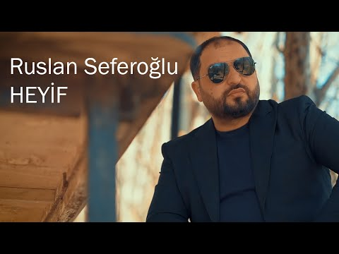 Ruslan Seferoglu Heyif Official Video 2021