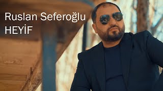Ruslan Seferoglu Heyif Official Video 2021