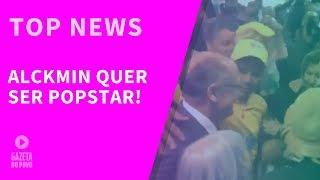 Top News 1 - Geraldo Alckmin quer ser popstar!