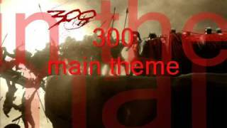 300 main theme song-just like you imagine