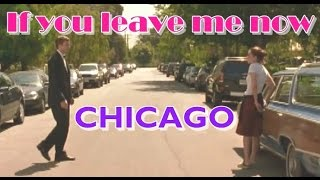 If you leave me now - Chicago(ซับไทย)
