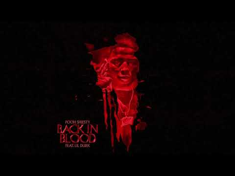 Pooh Shiesty – Back In Blood (feat. Lil Durk) [Official Audio]
