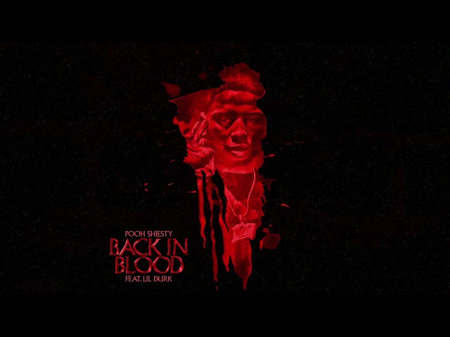 Pooh Shiesty - Back In Blood (feat. Lil Durk) [Official Audio]