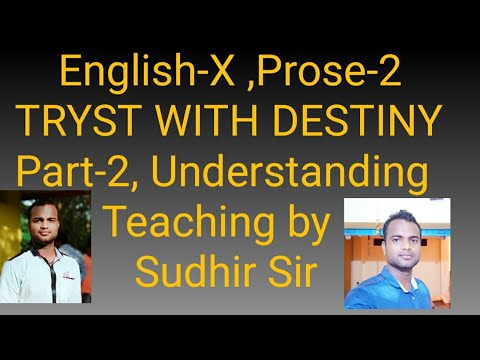 English, Class-X, 2 nd Prose-TRYST WITH DESTINY (Part-2)  Teaching by Sudhir Sir.