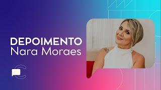 Depoimento Nara Moraes