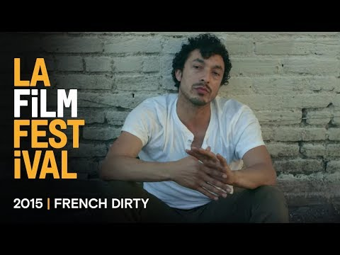 FRENCH DIRTY Trailer | 2015 LA Film Fest
