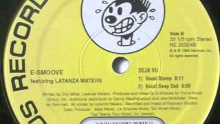 E-Smoove Feat. Latanza Waters -- Deja Vu (Deep Dub)