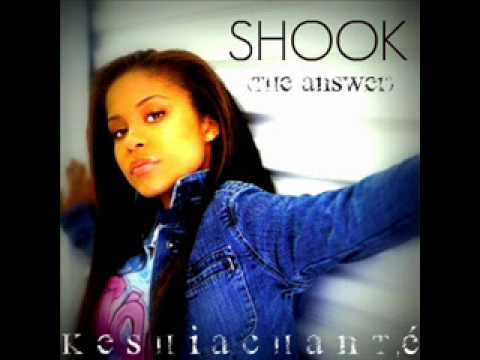 Shook (The Answer) - Keshia Chanté