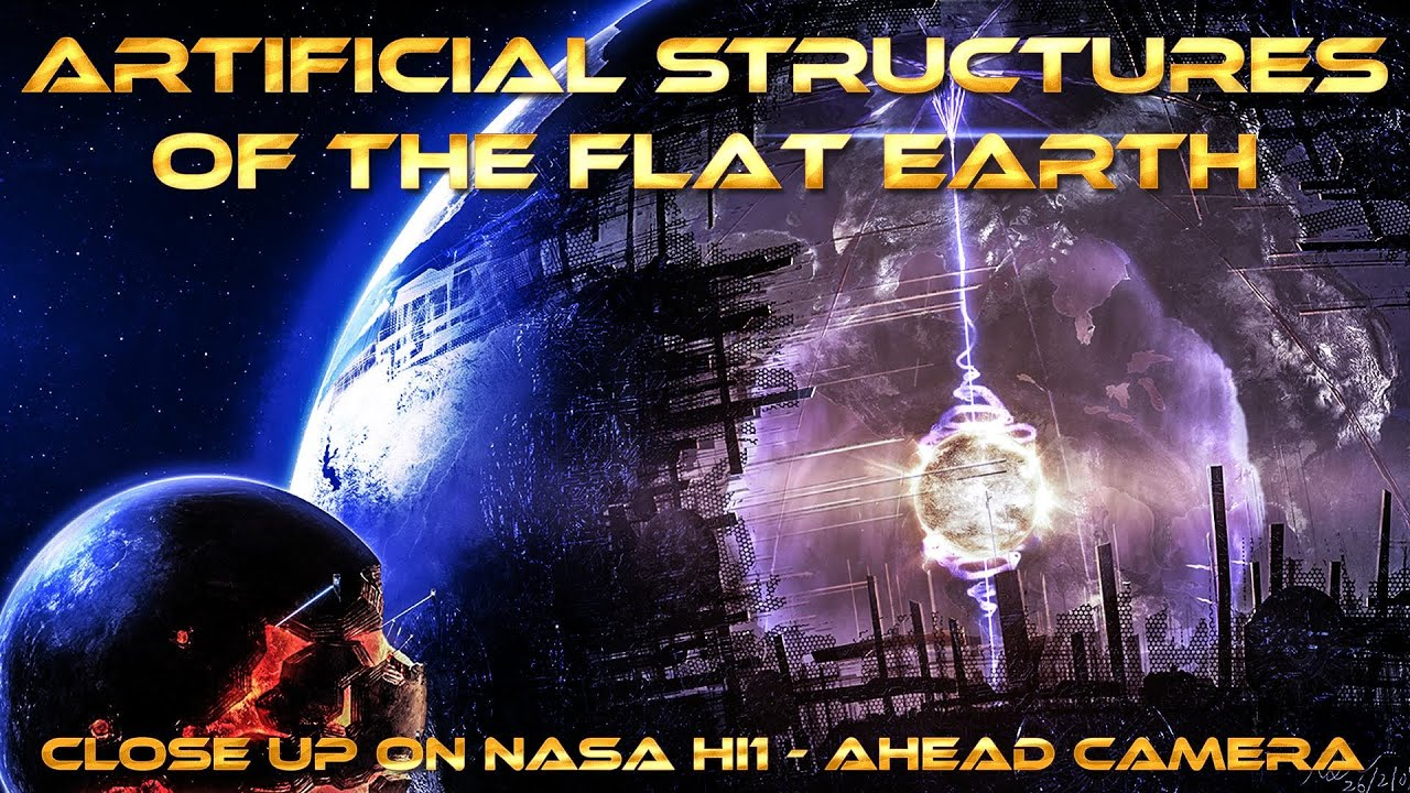 Artificial Structures of the Flat Earth - Close Up on Nasa HI-STARS A Camera