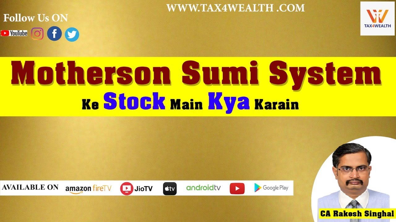 Motherson sumi Systems ke stock main kya karein with CA Rakesh Singhal