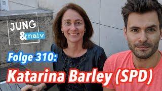 Katarina Barley (SPD) - Jung & Naiv: Folge 310