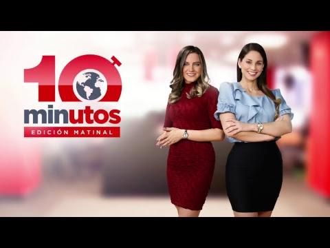 Conoce las principales noticias del 20 de junio en 10 MINUTOS - Edición matinal