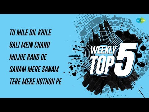 Weekly Top 5 | Tu Mile Dil | Gali Mein Chand | Mujhe Rang De