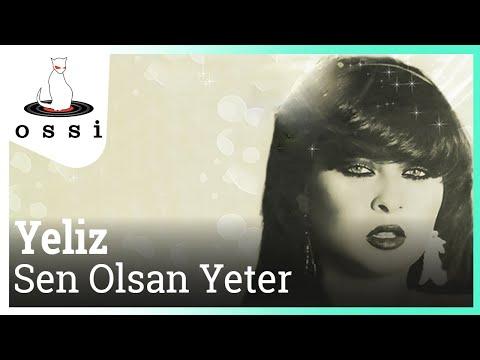 Yeliz - Sen Olsan Yeter