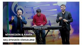 Niyameddin Umud & Ramin Edaletoglu - Bas Eymedik Kimselere 2019 (yeni)