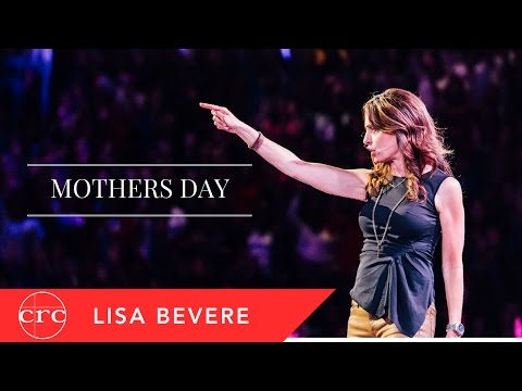 Mother's Day - Ps Lisa Bevere - 14 May 2017