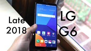 LG G6 In LATE 2018! (Still Worth It?) (Review)