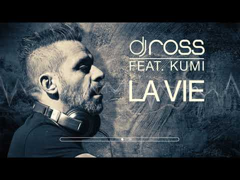 Dj Ross feat Kumi - La Vie [DJ Ross & Alessandro Viale Radio Edit]