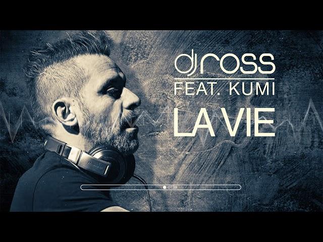 Dj Ross feat Kumi - La Vie [DJ Ross & Alessandro Viale Radio Edit]