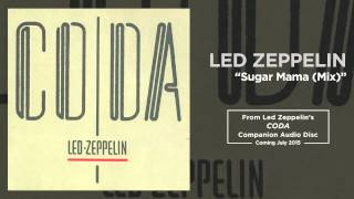 "Led Zeppelin - ""Sugar Mama (Mix)"""