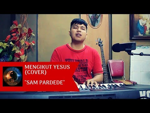 MENGIKUT YESUS (Cover) by Sam Pardede