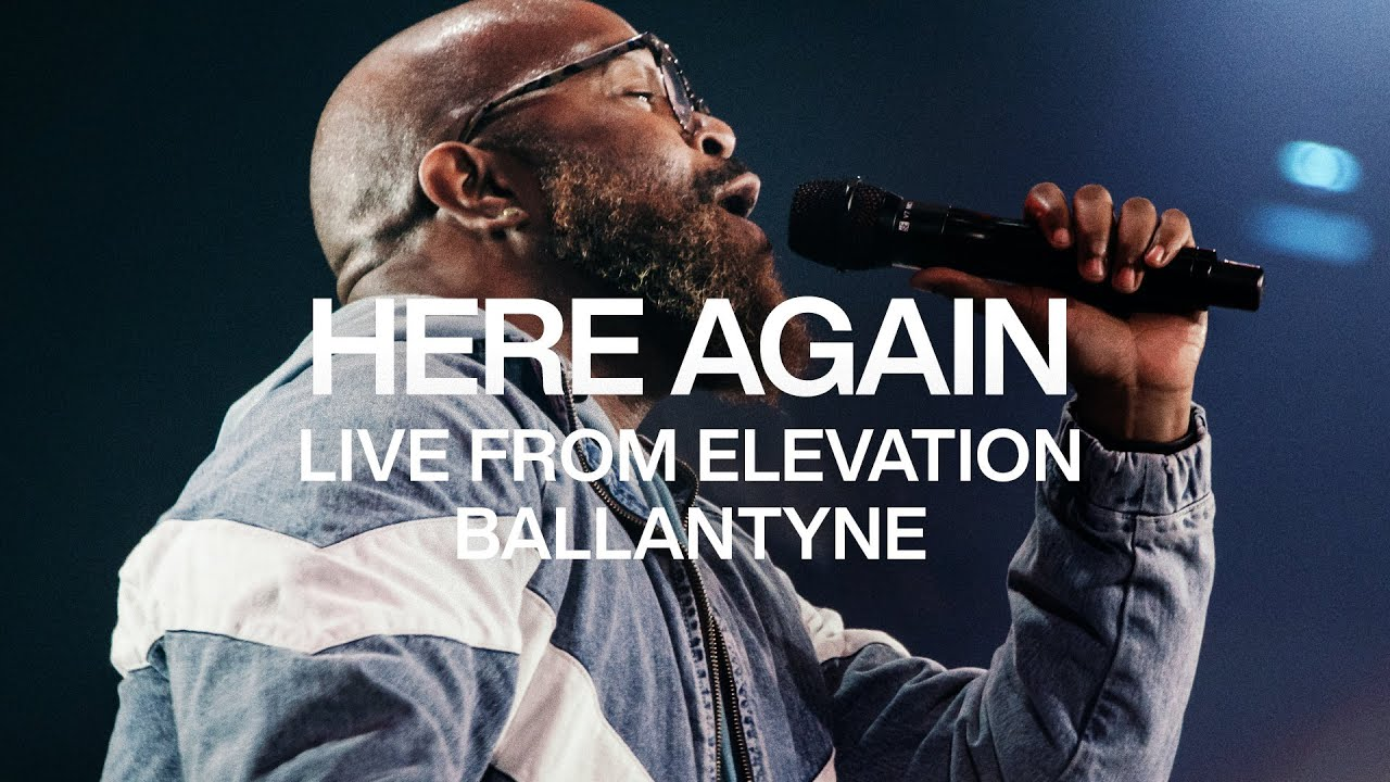 Here Again | Live From Elevation Ballantyne | Elevation Worship