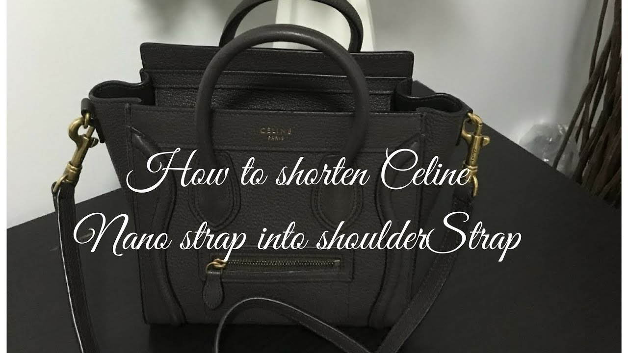 5adb20b744 How to shorten Celine Nano Strap into Shoulder-strap❤ - YouTube