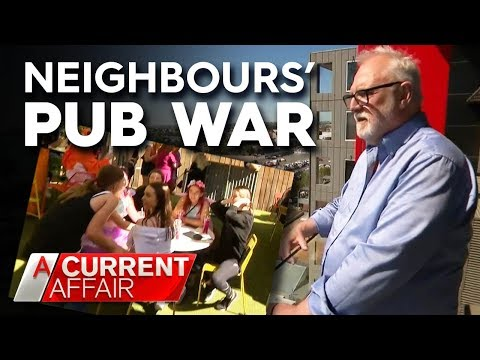 Why Neighbours Are At War With One Of Australia's Oldest Pubs | A Current Affair